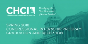 CHCI Spring 2018 Congressional Internship Program Graduation