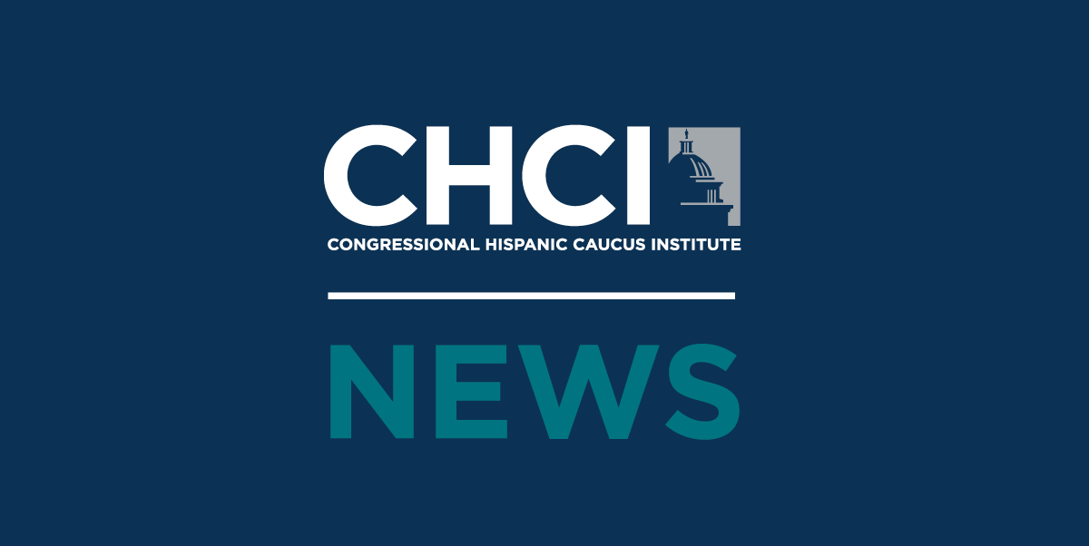 "Congressional Hispanic Caucus Institute Issues Statement On ""Zero-Tolerance"" Separation Policy"