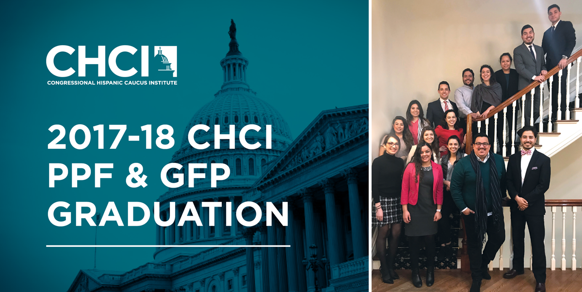 2017-2018 CHCI Public Policy & Graduate Fellowship Program Graduation & Reception