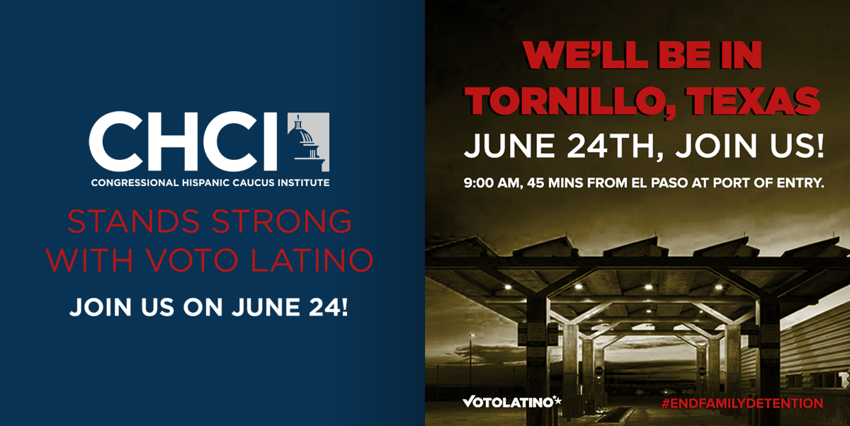 CHCI Joins Voto Latino To Help #EndFamilyDetention