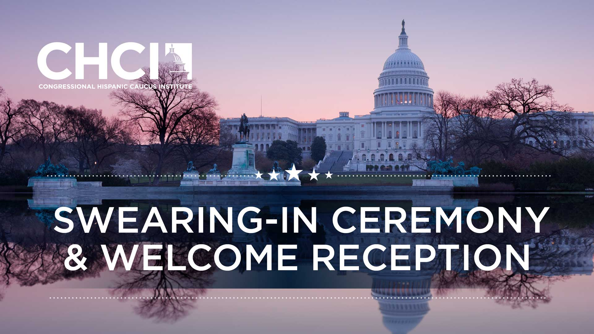CHCI Swearing-In Ceremony & Welcome Reception
