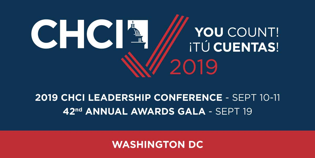 Save The Date For The 2019 CHCI Leadership Conference And Gala!