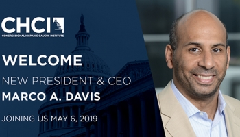 CHCI NAMES MARCO A. DAVIS AS NEW PRESIDENT AND CEO