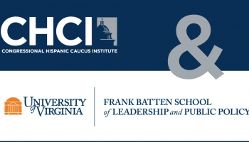 CHCI And The University Of Virginia's Frank Batten School Of Leadership And Public Policy Partner To Provide Fellowships To Latinx Leaders