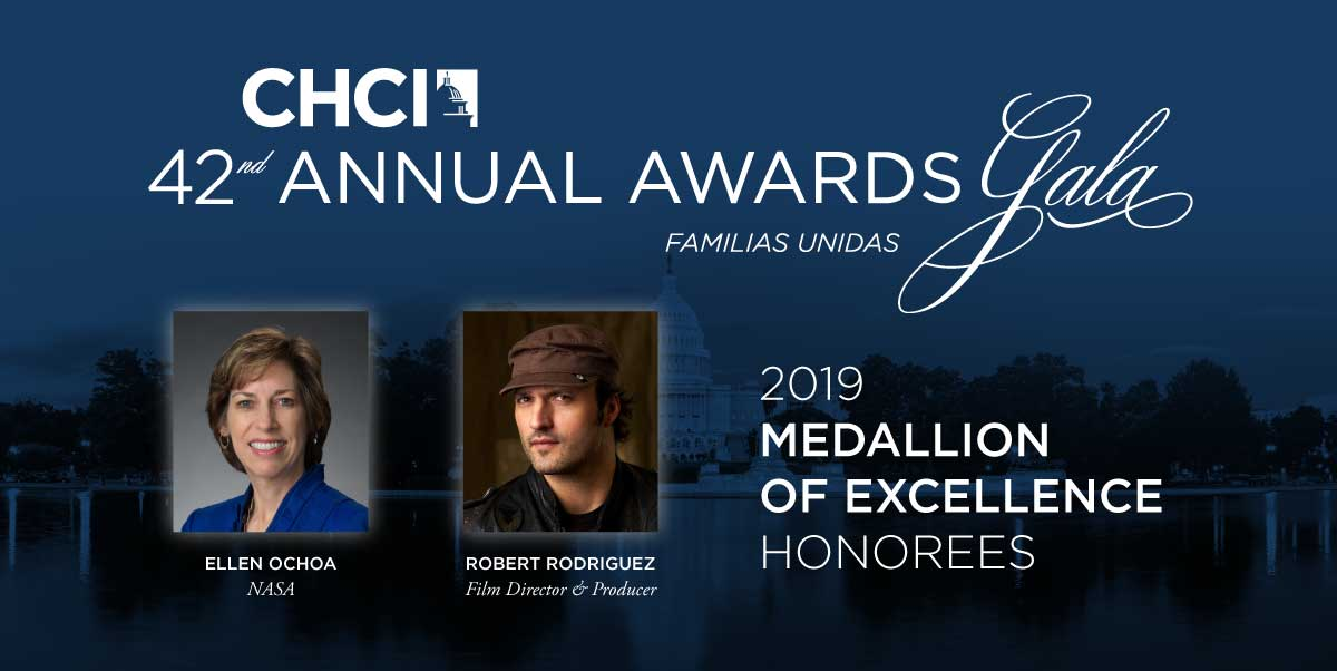 CHCI TO HONOR DR. ELLEN OCHOA & ROBERT RODRIGUEZ AT THE 42ND ANNUAL AWARDS GALA